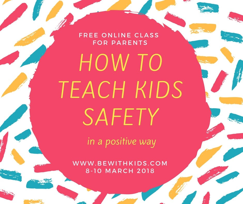 Teach your child safety in a positive way without scaring or overwhelming anyone - free live class for parents.